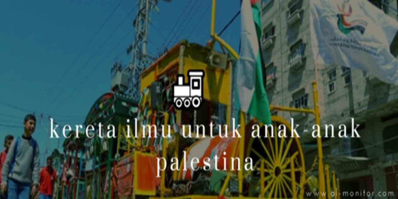 Serba-Serbi-Kereta Ilmu untuk Anak-Anak Palestina