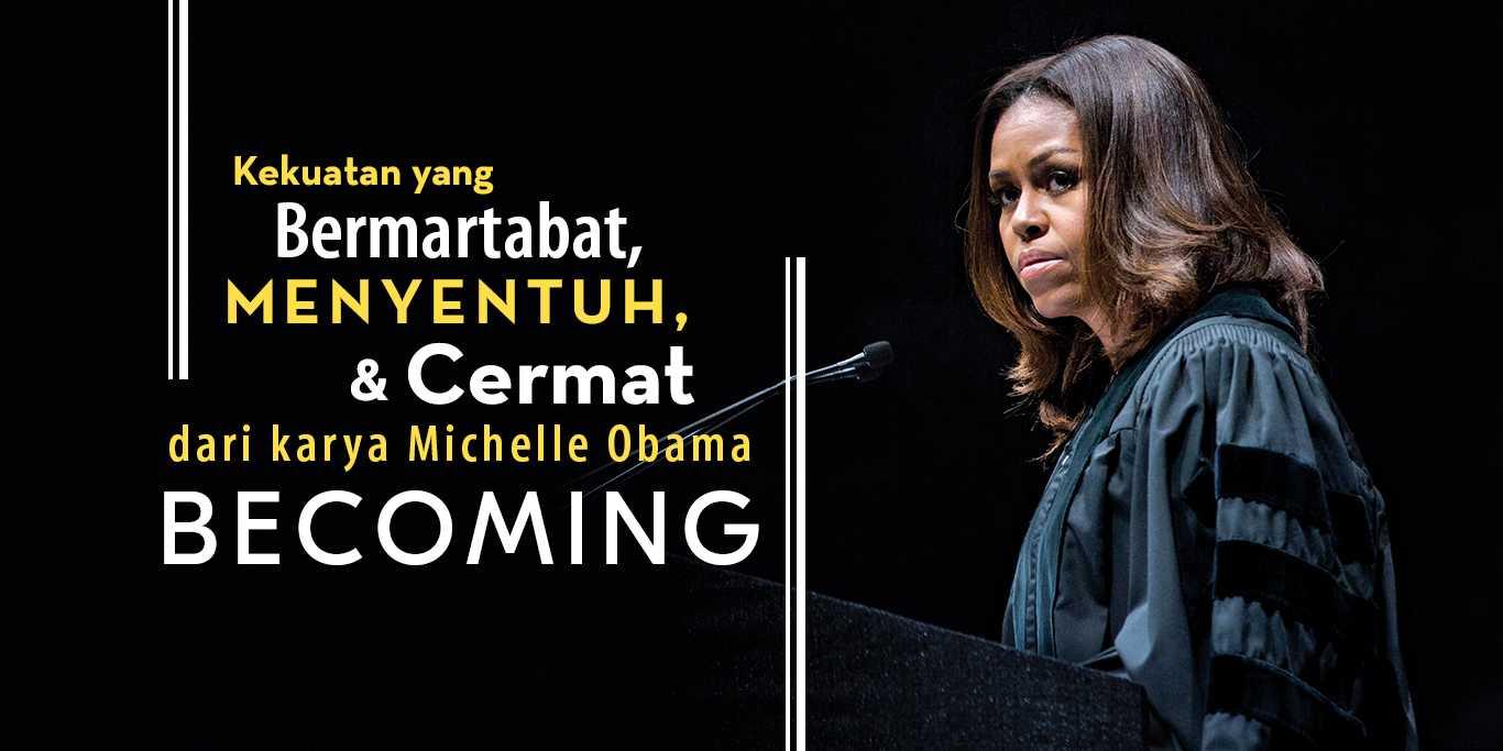 Kekuatan yang Bermartabat, Menyentuh, dan Cermat dari karya Michelle Obama Becoming