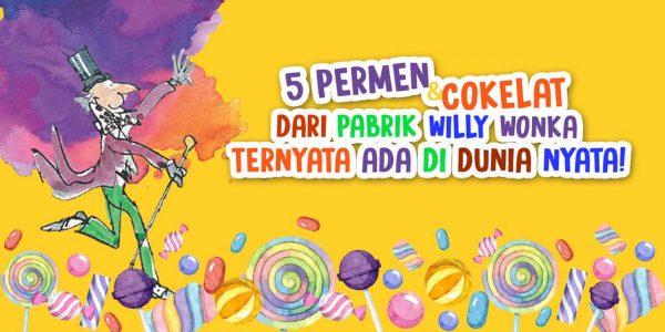 5-Permen-dan-Cokelat-dari-Buku-Willy-Wonka-Ternyata-Ada-di-Dunia-Nyata