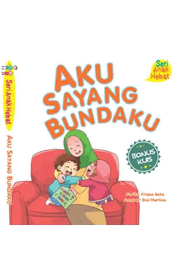 Buku Anak Aku Sayang BUndaku karya Friska Asta