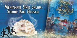 Menikmati-Sihir-dalam-Sesuap-Kue-Alaska