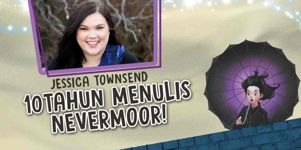 Jessica Townsend: 10 Tahun Menulis Nevermoor!