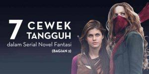 7 Cewek Tangguh dalam Serial Novel Fantasi (Bagian 2)