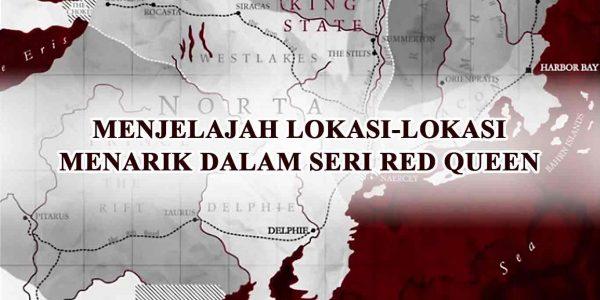 Menjelajahi-Lokasi-Menarik-di-Red-Queen