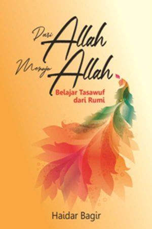 Dari Allah Menuju Allah: Belajar Tasawuf dari Rumi