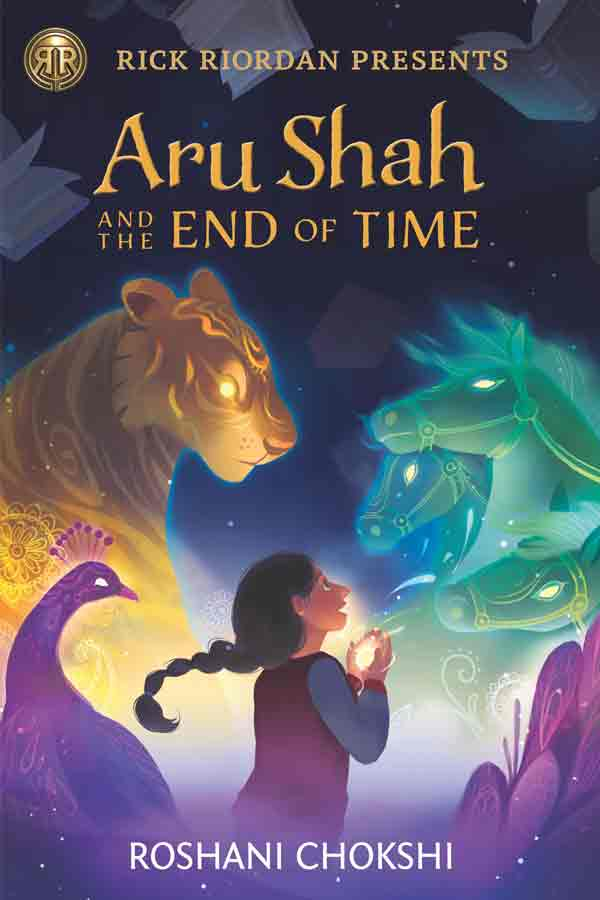 Roshani Chokshi: RICK RIORDAN PRESENTS Pandava Series, Aru Shah and The End of the Time