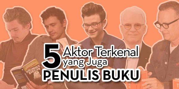 5 Aktor Terkenal yang Juga Penulis Buku