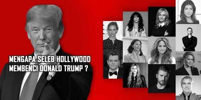 Mengapa Seleb Hollywood Membenci Donald Trump?