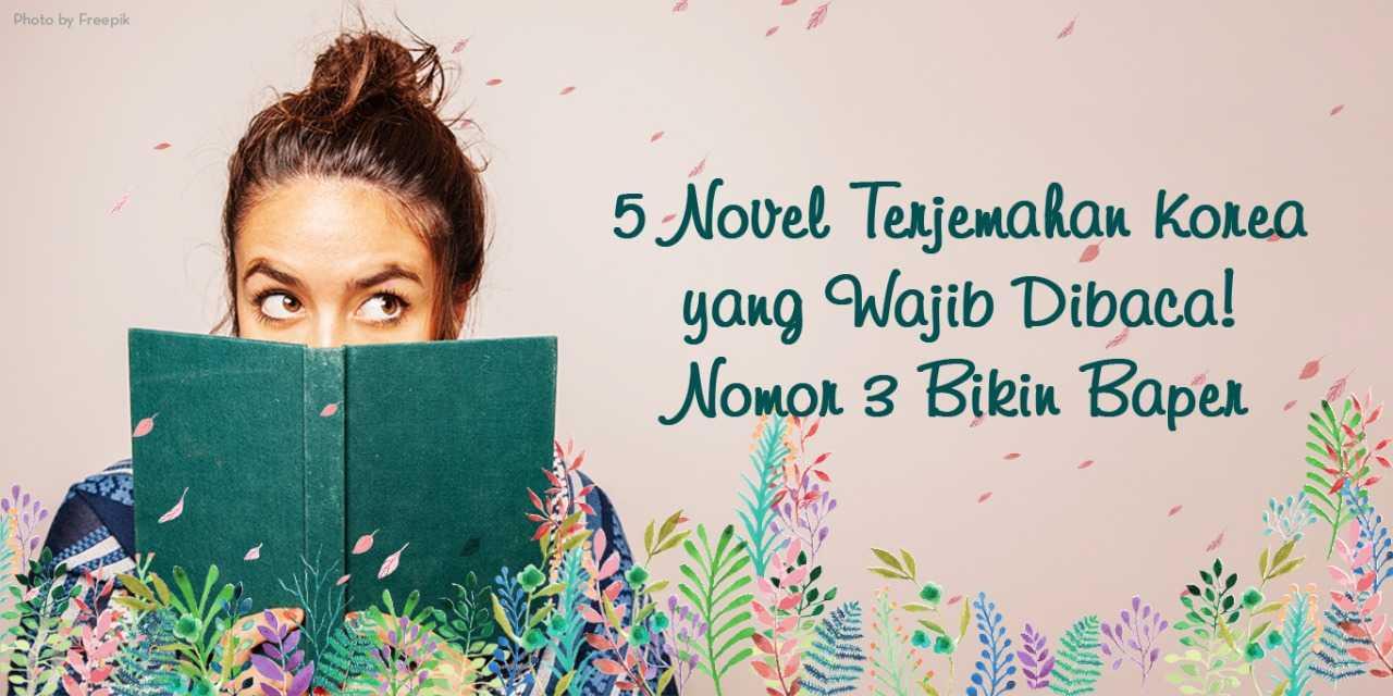 5 Novel Terjemahan Korea yang Wajib Dibaca! Nomor 3 Bikin Baper