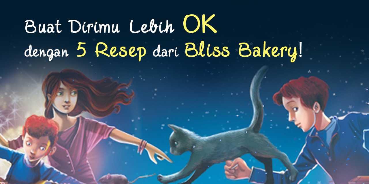 Buat Dirimu Lebih OK dengan 5 Resep dari Bliss Bakery
