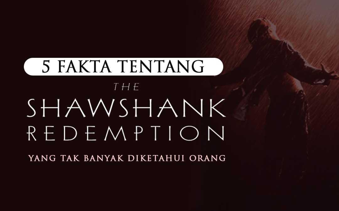 5 Fakta The Shawshank Redemption yang Tak Banyak Diketahui Orang