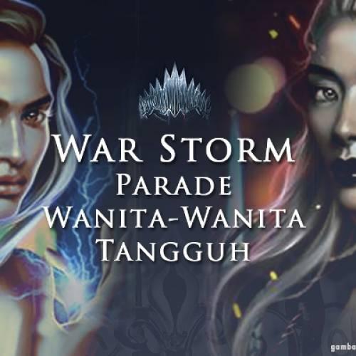 War Storm: Parade Wanita-Wanita Tangguh